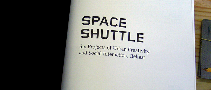 Space Shuttle Publication - Six Projects of Urban Creativity and Social Interaction